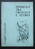 1971 PINEROLO Tra cronaca e storia Le Origini / I Savoia - Acaia Visentin