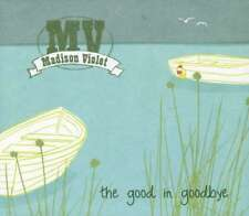 Madison Violet - Good in Goodbye The New CD