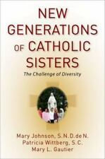 New Generations of Catholic Sisters: The Challenge of Diversity by Johnson, Mar