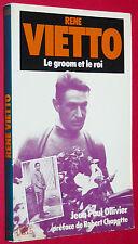CYCLISME RENE VIETTO LE GROOM ET LE ROI TOUR FRANCE 1934 PARIS-NICE 1935