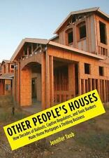 Other People's Houses : How Decades of Bailouts, Captive Regulators, and...