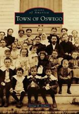 Town of Oswego (New York) by George R. DeMass (2014) Images of America Series