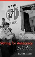 Voting for Autocracy: Hegemonic Party Survival a, Beatriz Magaloni, Very Good