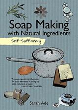 Self Sufficiency: Soap Making by Sarah Ade Paperback Book 9781504800372 NE