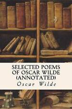 Selected Poems of Oscar Wilde (Annotated) by Oscar Wilde (Paperback, 2015)