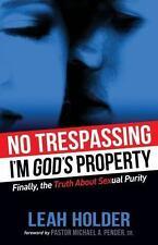 No Trespassing : I'm God's Property by Leah Holder (2015, Paperback)