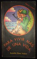 1976 Signed & Inscribed by RODOLFO PEREZ VALERO 1stEd Para Vivir Mas De Una Vida