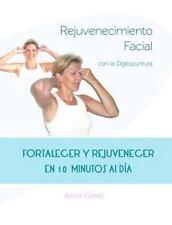 Rejuvenecimiento Facial con la Digitopuntura : Fortalecer y Rejuvenecer en 10...