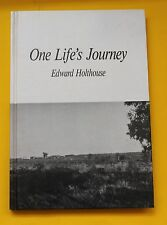 ONE LIFE'S JOURNEY EDWARD HOLTHOUSE 1987 HARDCOVER FREE SHIPPING
