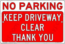 No Parking Keep Drive Clear on a  12x8 Aluminum Sign Made in USA UV Protected