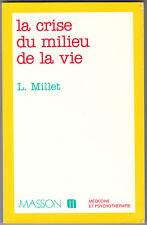 La crise du  milieu de la vie Lucien MILLET
