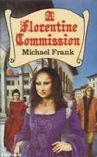 Michael Frank A FLORENTINE COMMISSION 1st Ed. HC Book