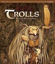 TROLLS [9781419704383] - WENDY FROUD BRIAN FROUD (HARDCOVER) NEW