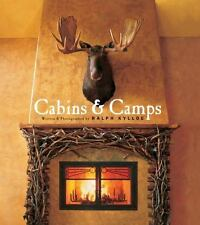Cabins and Camps by Ralph Kylloe Hardcover 2002 First Edition