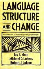 Language, Structure and Change : Frameworks of Meaning in Psychotherapy by...