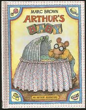 MARC BROWN,ARTHUR'S BABY,AN ARTHUR ADVENTURE,HARDCOVER BOOK, Used