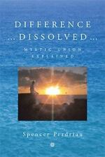 Difference Dissolved : Mystic Union Explained by Spencer Perdriau (2014,...