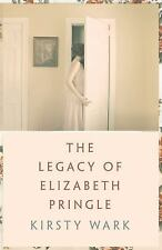 NEW - The Legacy of Elizabeth Pringle by Wark, Kirsty