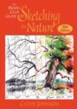 The Sierra Club Guide to Sketching in Nature by Sierra Club Books Staff and Cath