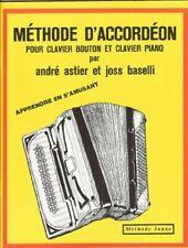 NEUF- METHODE JAUNE  D'ACCORDEON CLAVIER BOUTON ET PIANO  ASTIER BASELLI