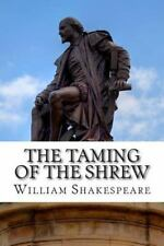 The Taming of the Shrew : A Play by William Shakespeare (2014, Paperback)