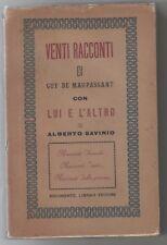 Maupassant (de) G. - Savinio Alberto VENTI RACCONTI - LUI E L'ALTRO 1944 Prima