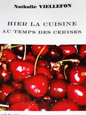 HIER LA CUISINE AU TEMPS DES CERISES recettes