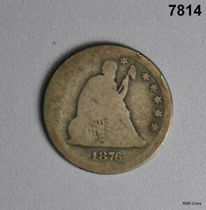 1876 CC SEATED LIBERTY QUARTER #7814
