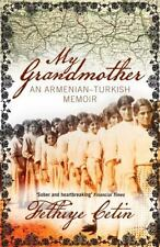 My Grandmother : An Armenian-Turkish Memoir by Fethiye Cetin and Fethiye...