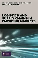 Logistics and Supply Chains in Emerging Markets by Cathy Roberson, John...