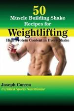 50 Muscle Building Shake Recipes for Weightlifting: High Protein Content in Ever
