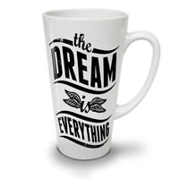 Dream Everything Slogan NEW White Tea Coffee Latte Mug 12 17 oz | Wellcoda
