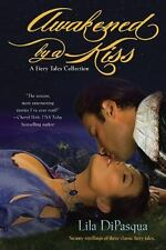 Awakened By A Kiss - A Fiery Tales Collection by Lila DiPasqua SC new