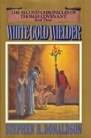 White Gold Wielder - Book Three of The Second Chronicles of Thomas Covenant by