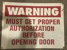 """Vintage """"Warning Must Get Proper Authorization Before Opening Door"""" Metal Sign"""