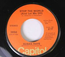 Pop 45 Susan Raye - Stop The World (And Let Me Off) / Love'S Up And Downs On Cap