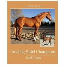 Creating Pastel Champions : A Step-By-Step Guide to Painting Model Horses...