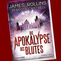 JAMES ROLLINS | DIE APOKALYPSE DES BLUTES | Rebecca Cantrell | Thriller (Buch)