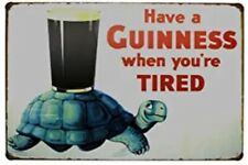 Guinness Tin Sign Have A Guinness When You'Re Tired Dublin Ireland Irish 1.00