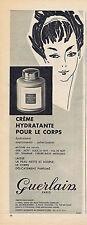 PUBLICITE ADVERTISING 1961 074 GUERLAIN crème hydratante pour le corps