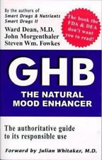 GHB: The Natural Mood Enhancer by Dean, Ward, Miller, Samantha, Morgenthaler, J