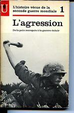 L'AGRESSION - De la paix manquée à la guerre-éclair - 1963 - Guerre 39-45