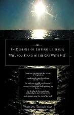 In Defense of Lifting up Jesus : Will you Stand in the Gap with Me? by Wanda...