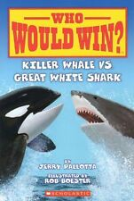 Who Would Win? Killer Whale vs. Great White Shark by Jerry Pallotta