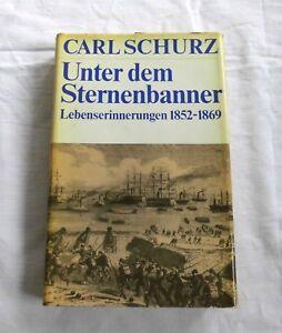 Unter dem Sternenbanner - Lebenserinnerungen 1852-1869 Carl Schurz (Geschichte)