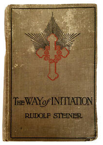 The Way Of Initiation Hardcover Book By Rudolf Steiner 1914