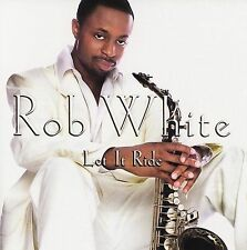 Rob White : Let It Ride CD (2006)