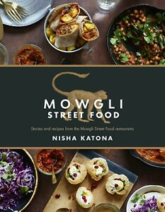 Mowgli Street Food Stories and recipes by Nisha Katona Hardback NEW
