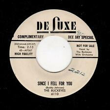 RARE DOOWOP-BUCKEYES-DELUXE 6110-SINCE I FELL FOR YOU/BY ONLY YOU