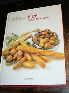 PIZZE PANE E TORTE SALATE L' ENCICLOPEDIA DELLA CUCINA ITALIANA 4 Mondadori 2007